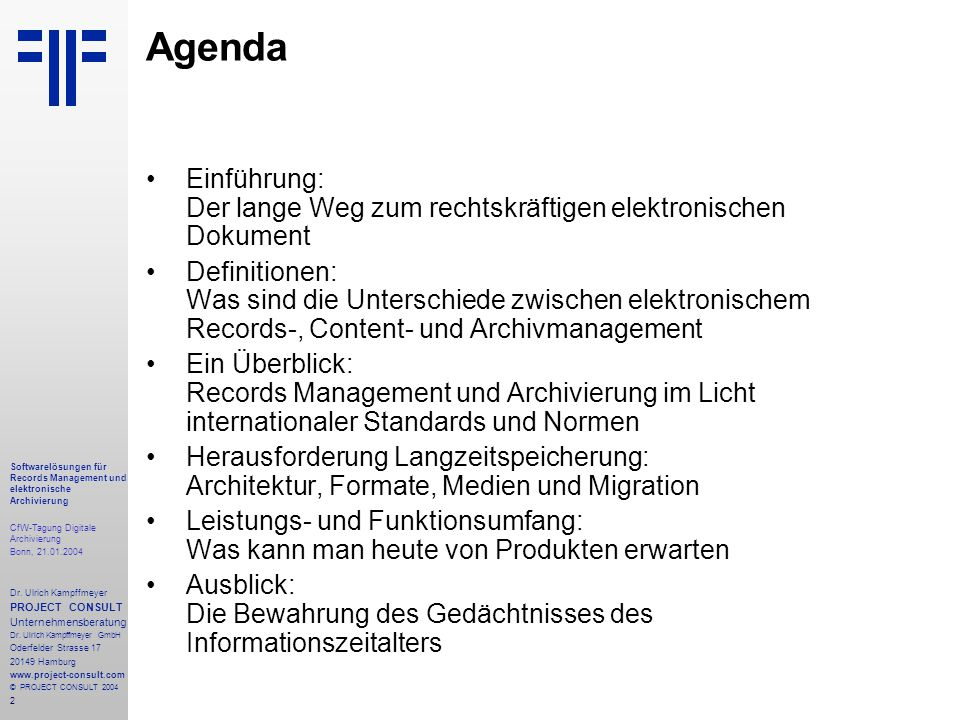 2 Softwarelösungen für Records Management und elektronische Archivierung CfW-Tagung Digitale Archivierung Bonn, 21.01.2004 Dr. Ulrich Kampffmeyer PROJ