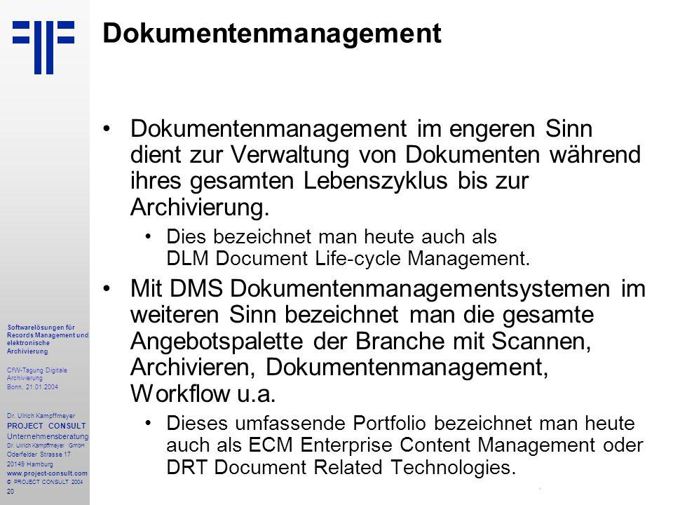 20 Softwarelösungen für Records Management und elektronische Archivierung CfW-Tagung Digitale Archivierung Bonn, 21.01.2004 Dr. Ulrich Kampffmeyer PRO