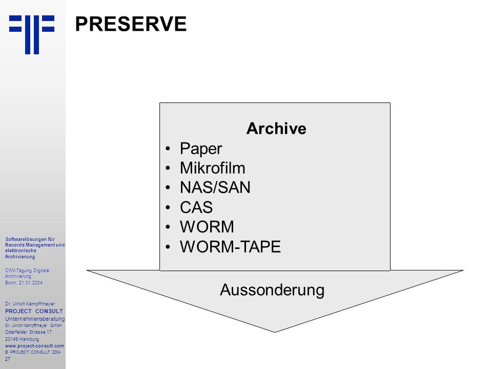 27 Softwarelösungen für Records Management und elektronische Archivierung CfW-Tagung Digitale Archivierung Bonn, 21.01.2004 Dr. Ulrich Kampffmeyer PRO