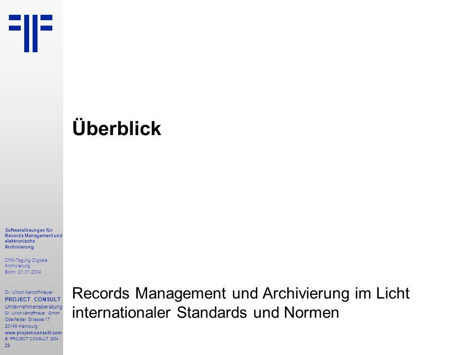 29 Softwarelösungen für Records Management und elektronische Archivierung CfW-Tagung Digitale Archivierung Bonn, 21.01.2004 Dr. Ulrich Kampffmeyer PRO