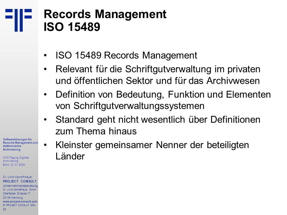 33 Softwarelösungen für Records Management und elektronische Archivierung CfW-Tagung Digitale Archivierung Bonn, 21.01.2004 Dr. Ulrich Kampffmeyer PRO
