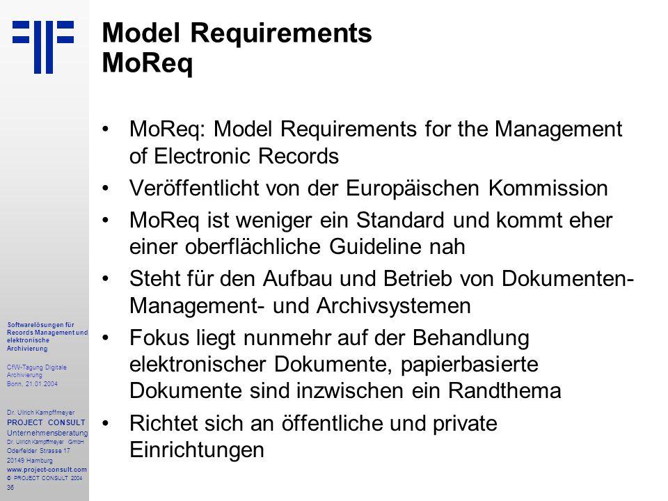 36 Softwarelösungen für Records Management und elektronische Archivierung CfW-Tagung Digitale Archivierung Bonn, 21.01.2004 Dr. Ulrich Kampffmeyer PRO