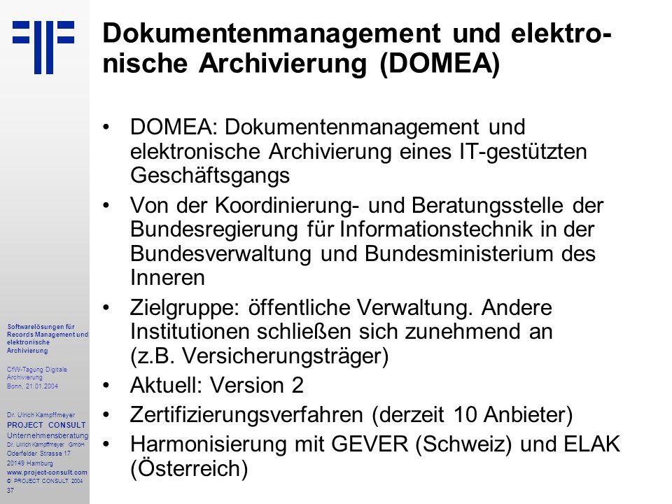 37 Softwarelösungen für Records Management und elektronische Archivierung CfW-Tagung Digitale Archivierung Bonn, 21.01.2004 Dr. Ulrich Kampffmeyer PRO