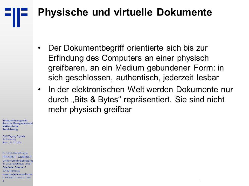 4 Softwarelösungen für Records Management und elektronische Archivierung CfW-Tagung Digitale Archivierung Bonn, 21.01.2004 Dr. Ulrich Kampffmeyer PROJ