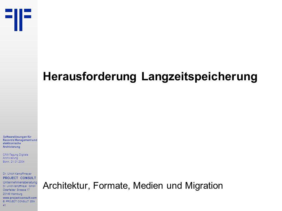 41 Softwarelösungen für Records Management und elektronische Archivierung CfW-Tagung Digitale Archivierung Bonn, 21.01.2004 Dr. Ulrich Kampffmeyer PRO