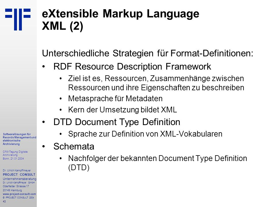 43 Softwarelösungen für Records Management und elektronische Archivierung CfW-Tagung Digitale Archivierung Bonn, 21.01.2004 Dr. Ulrich Kampffmeyer PRO