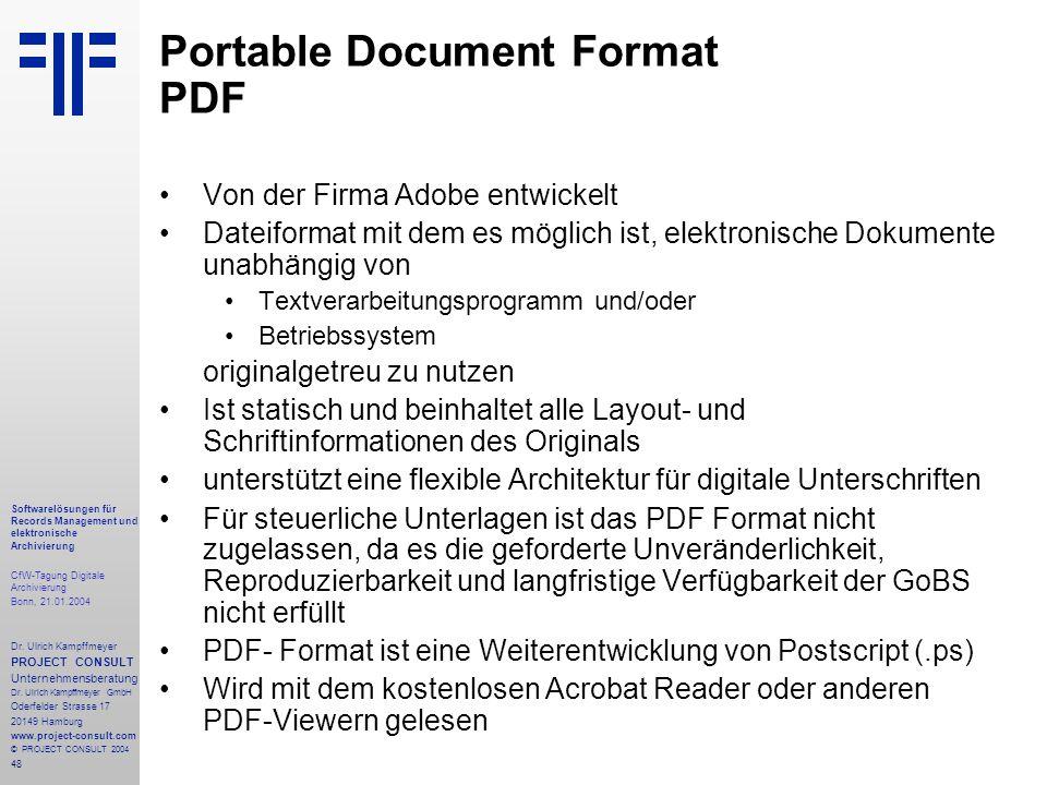 48 Softwarelösungen für Records Management und elektronische Archivierung CfW-Tagung Digitale Archivierung Bonn, 21.01.2004 Dr. Ulrich Kampffmeyer PRO