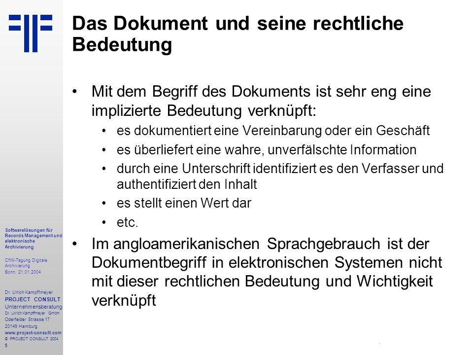5 Softwarelösungen für Records Management und elektronische Archivierung CfW-Tagung Digitale Archivierung Bonn, 21.01.2004 Dr. Ulrich Kampffmeyer PROJ