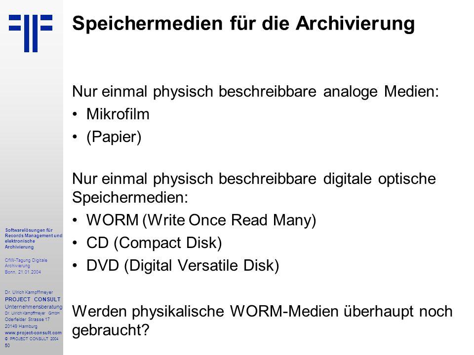 50 Softwarelösungen für Records Management und elektronische Archivierung CfW-Tagung Digitale Archivierung Bonn, 21.01.2004 Dr. Ulrich Kampffmeyer PRO