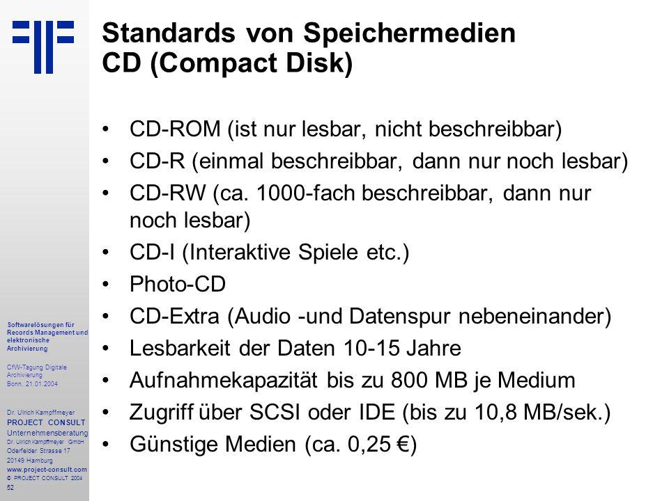 52 Softwarelösungen für Records Management und elektronische Archivierung CfW-Tagung Digitale Archivierung Bonn, 21.01.2004 Dr. Ulrich Kampffmeyer PRO