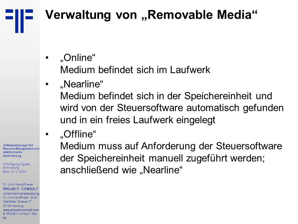 58 Softwarelösungen für Records Management und elektronische Archivierung CfW-Tagung Digitale Archivierung Bonn, 21.01.2004 Dr. Ulrich Kampffmeyer PRO