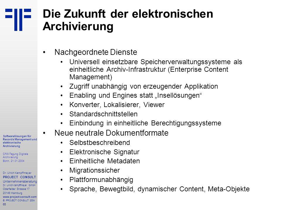 65 Softwarelösungen für Records Management und elektronische Archivierung CfW-Tagung Digitale Archivierung Bonn, 21.01.2004 Dr. Ulrich Kampffmeyer PRO