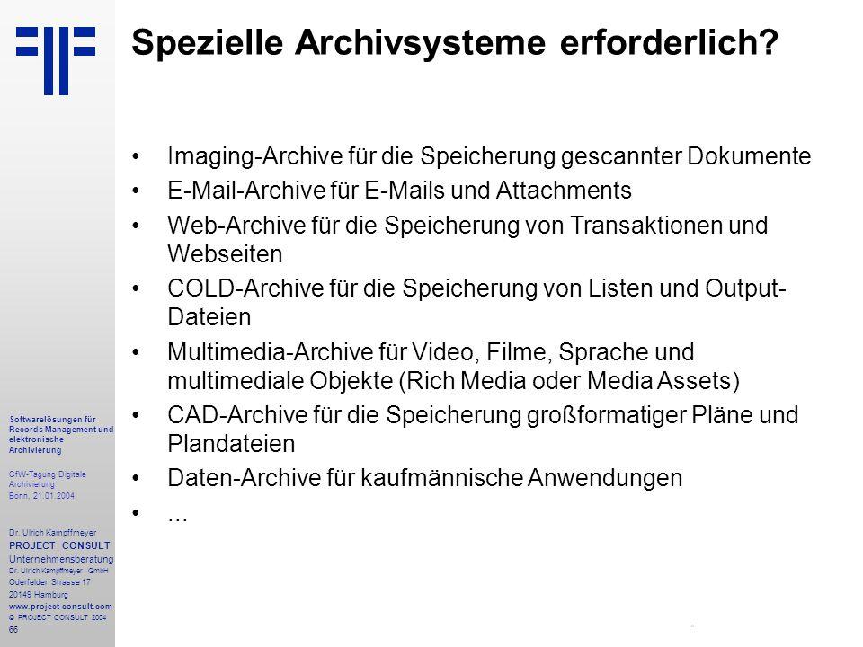 66 Softwarelösungen für Records Management und elektronische Archivierung CfW-Tagung Digitale Archivierung Bonn, 21.01.2004 Dr. Ulrich Kampffmeyer PRO