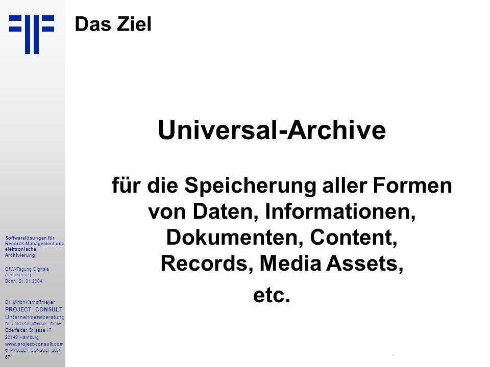 67 Softwarelösungen für Records Management und elektronische Archivierung CfW-Tagung Digitale Archivierung Bonn, 21.01.2004 Dr. Ulrich Kampffmeyer PRO
