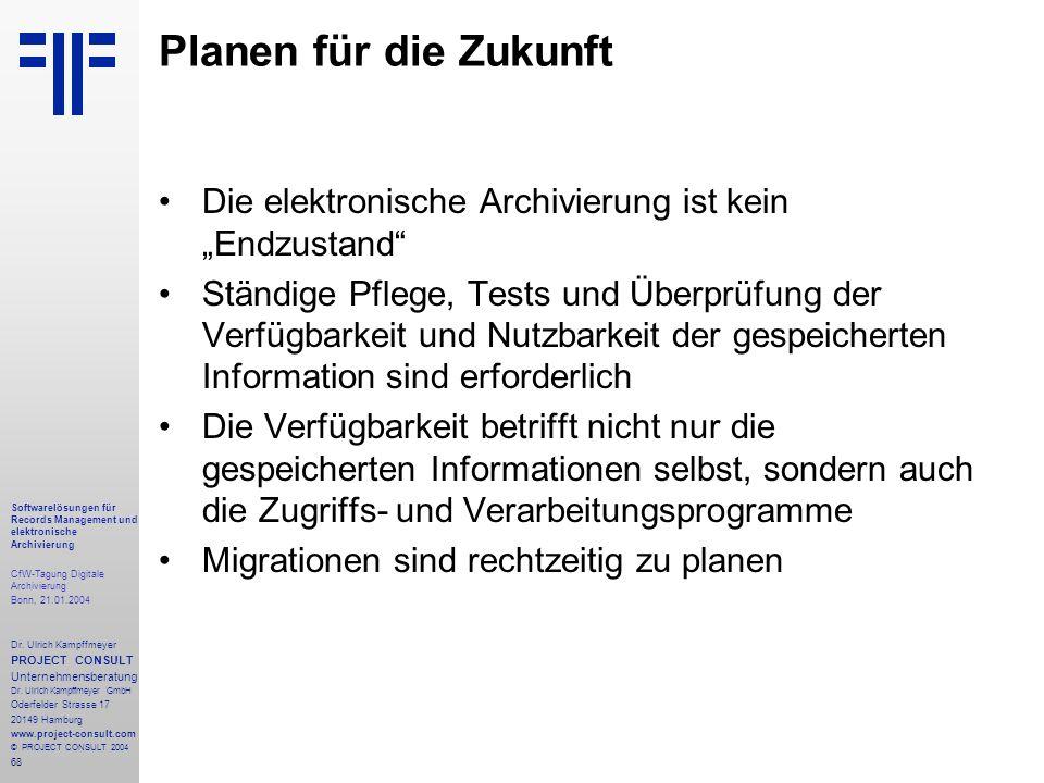 68 Softwarelösungen für Records Management und elektronische Archivierung CfW-Tagung Digitale Archivierung Bonn, 21.01.2004 Dr. Ulrich Kampffmeyer PRO