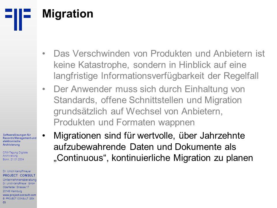 69 Softwarelösungen für Records Management und elektronische Archivierung CfW-Tagung Digitale Archivierung Bonn, 21.01.2004 Dr. Ulrich Kampffmeyer PRO