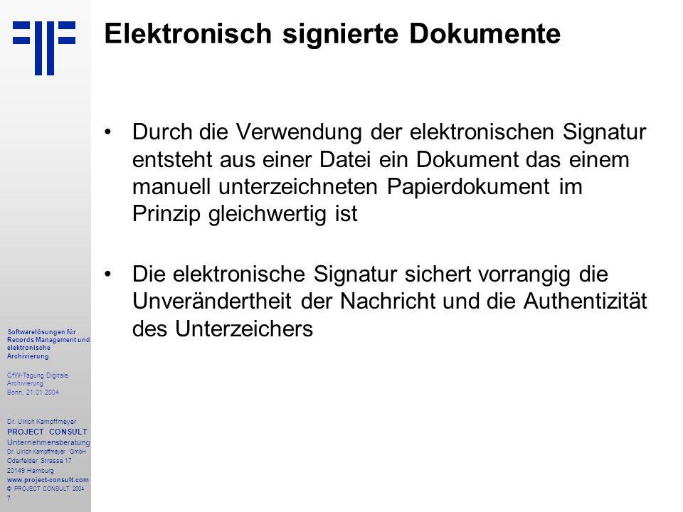 7 Softwarelösungen für Records Management und elektronische Archivierung CfW-Tagung Digitale Archivierung Bonn, 21.01.2004 Dr. Ulrich Kampffmeyer PROJ