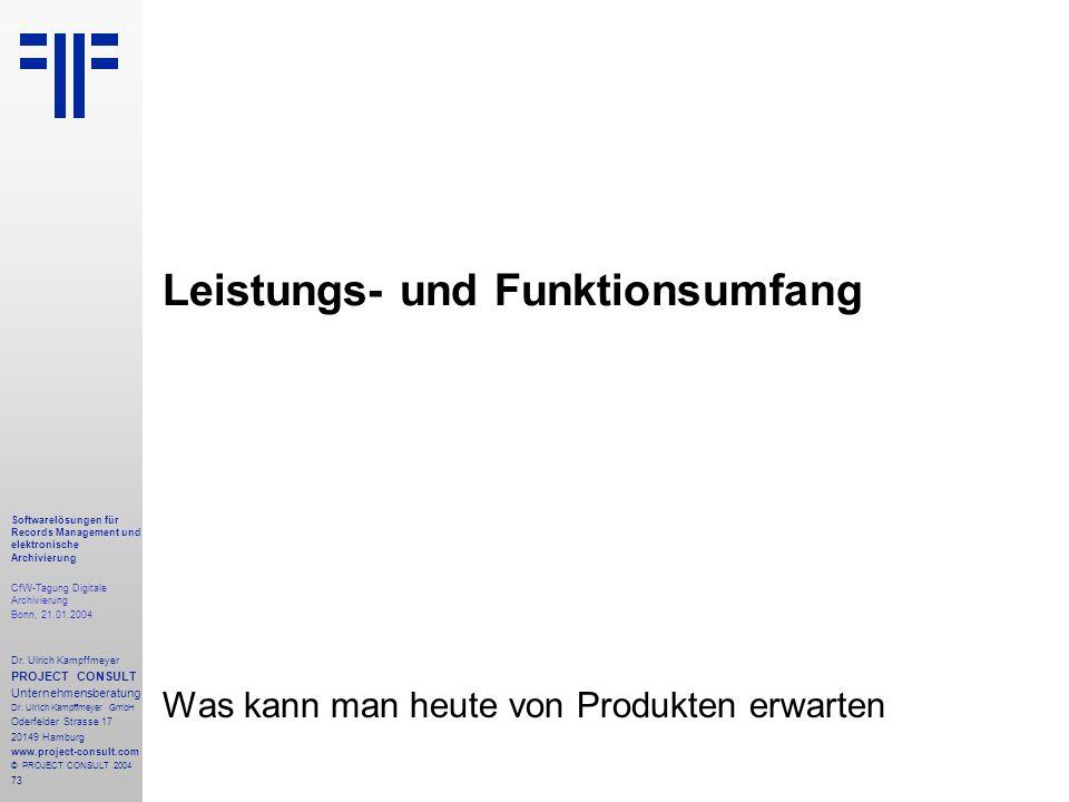 73 Softwarelösungen für Records Management und elektronische Archivierung CfW-Tagung Digitale Archivierung Bonn, 21.01.2004 Dr. Ulrich Kampffmeyer PRO