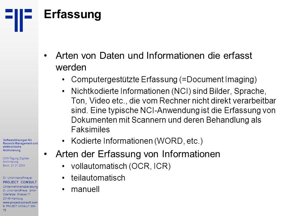 75 Softwarelösungen für Records Management und elektronische Archivierung CfW-Tagung Digitale Archivierung Bonn, 21.01.2004 Dr. Ulrich Kampffmeyer PRO