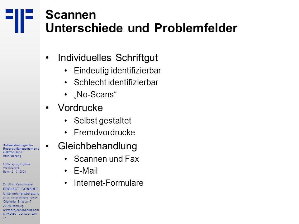76 Softwarelösungen für Records Management und elektronische Archivierung CfW-Tagung Digitale Archivierung Bonn, 21.01.2004 Dr. Ulrich Kampffmeyer PRO