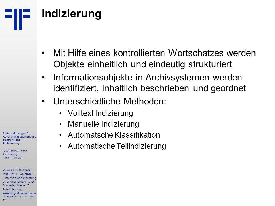 77 Softwarelösungen für Records Management und elektronische Archivierung CfW-Tagung Digitale Archivierung Bonn, 21.01.2004 Dr. Ulrich Kampffmeyer PRO