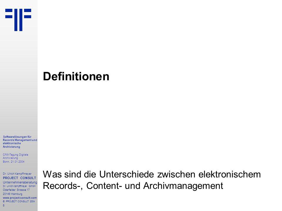 8 Softwarelösungen für Records Management und elektronische Archivierung CfW-Tagung Digitale Archivierung Bonn, 21.01.2004 Dr. Ulrich Kampffmeyer PROJ
