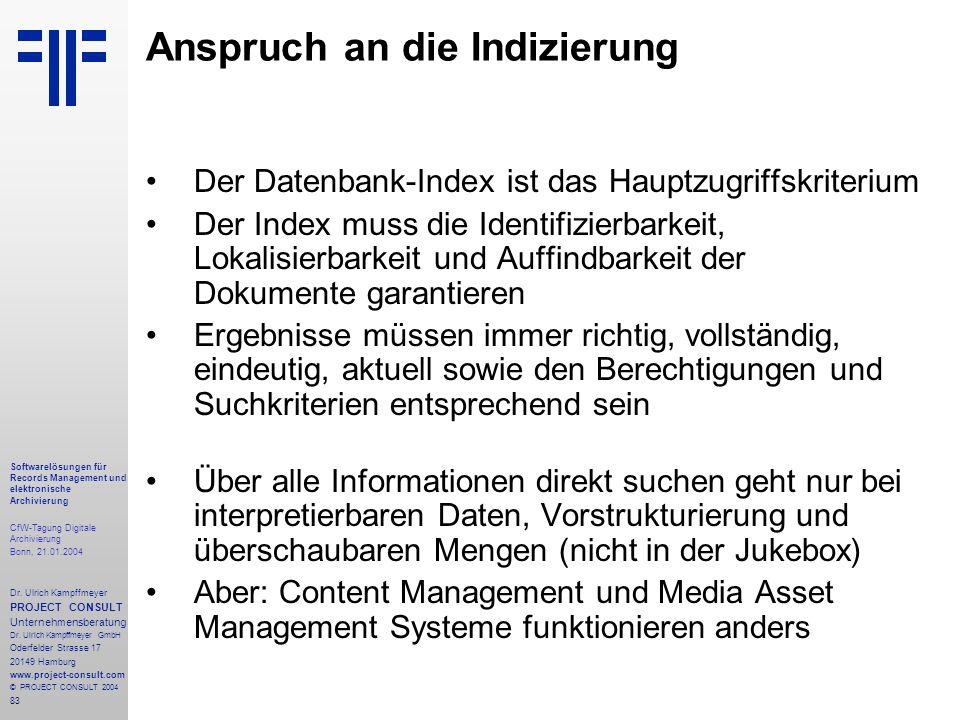 83 Softwarelösungen für Records Management und elektronische Archivierung CfW-Tagung Digitale Archivierung Bonn, 21.01.2004 Dr. Ulrich Kampffmeyer PRO