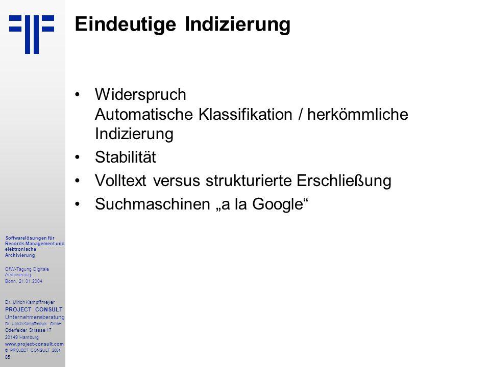 85 Softwarelösungen für Records Management und elektronische Archivierung CfW-Tagung Digitale Archivierung Bonn, 21.01.2004 Dr. Ulrich Kampffmeyer PRO
