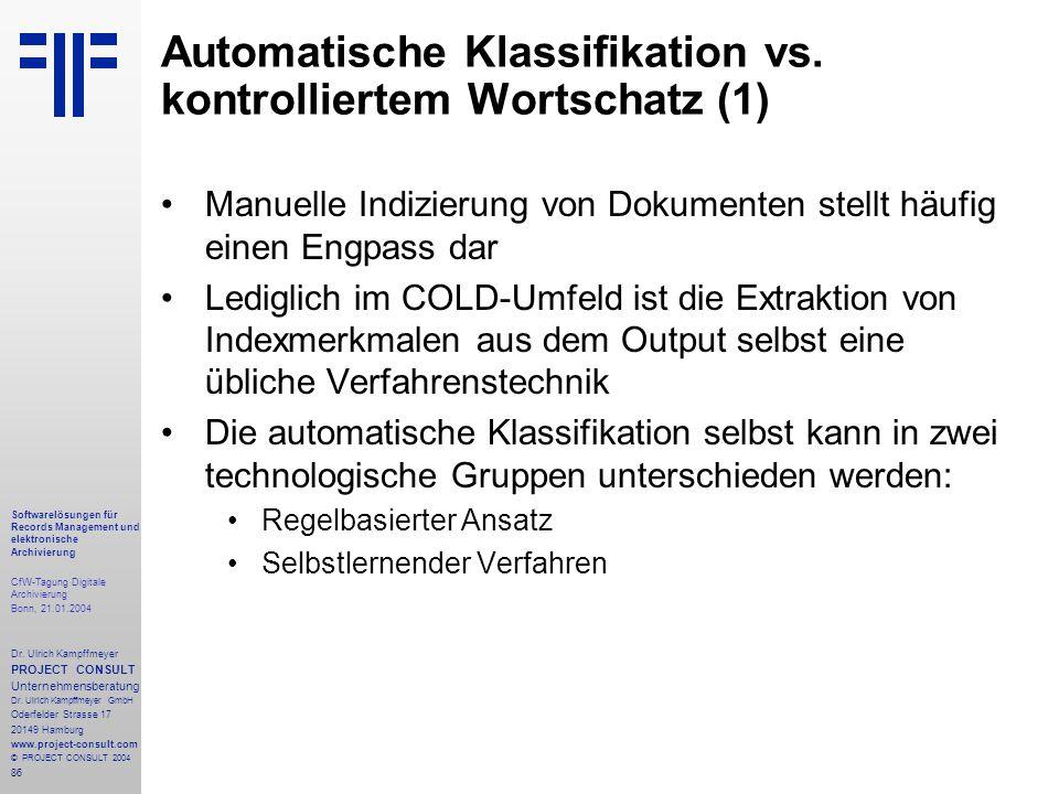86 Softwarelösungen für Records Management und elektronische Archivierung CfW-Tagung Digitale Archivierung Bonn, 21.01.2004 Dr. Ulrich Kampffmeyer PRO