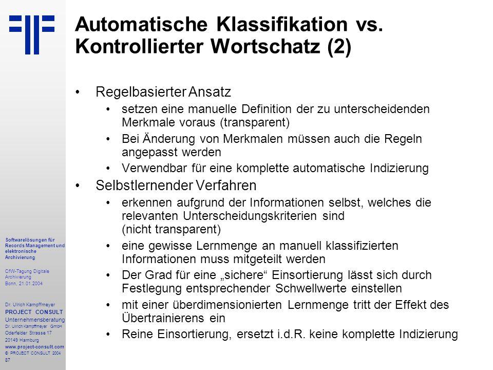 87 Softwarelösungen für Records Management und elektronische Archivierung CfW-Tagung Digitale Archivierung Bonn, 21.01.2004 Dr. Ulrich Kampffmeyer PRO