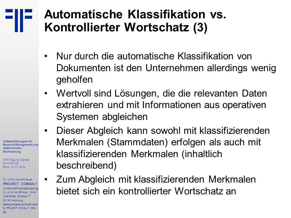 88 Softwarelösungen für Records Management und elektronische Archivierung CfW-Tagung Digitale Archivierung Bonn, 21.01.2004 Dr. Ulrich Kampffmeyer PRO