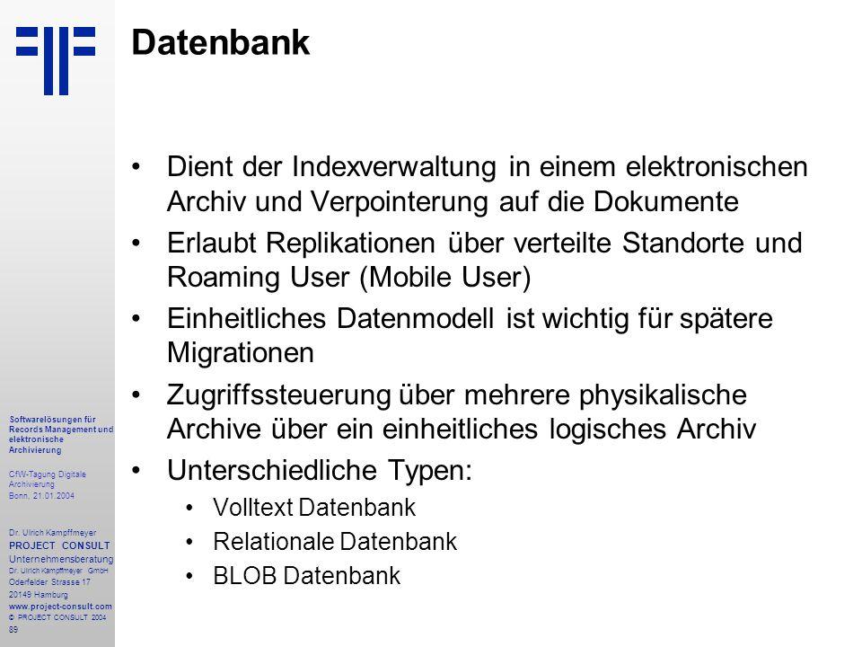 89 Softwarelösungen für Records Management und elektronische Archivierung CfW-Tagung Digitale Archivierung Bonn, 21.01.2004 Dr. Ulrich Kampffmeyer PRO