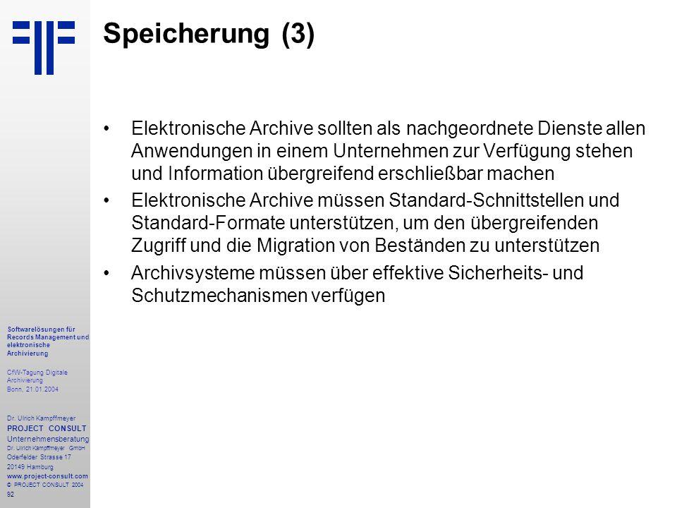 92 Softwarelösungen für Records Management und elektronische Archivierung CfW-Tagung Digitale Archivierung Bonn, 21.01.2004 Dr. Ulrich Kampffmeyer PRO