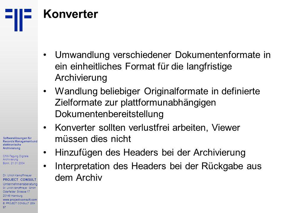 97 Softwarelösungen für Records Management und elektronische Archivierung CfW-Tagung Digitale Archivierung Bonn, 21.01.2004 Dr. Ulrich Kampffmeyer PRO