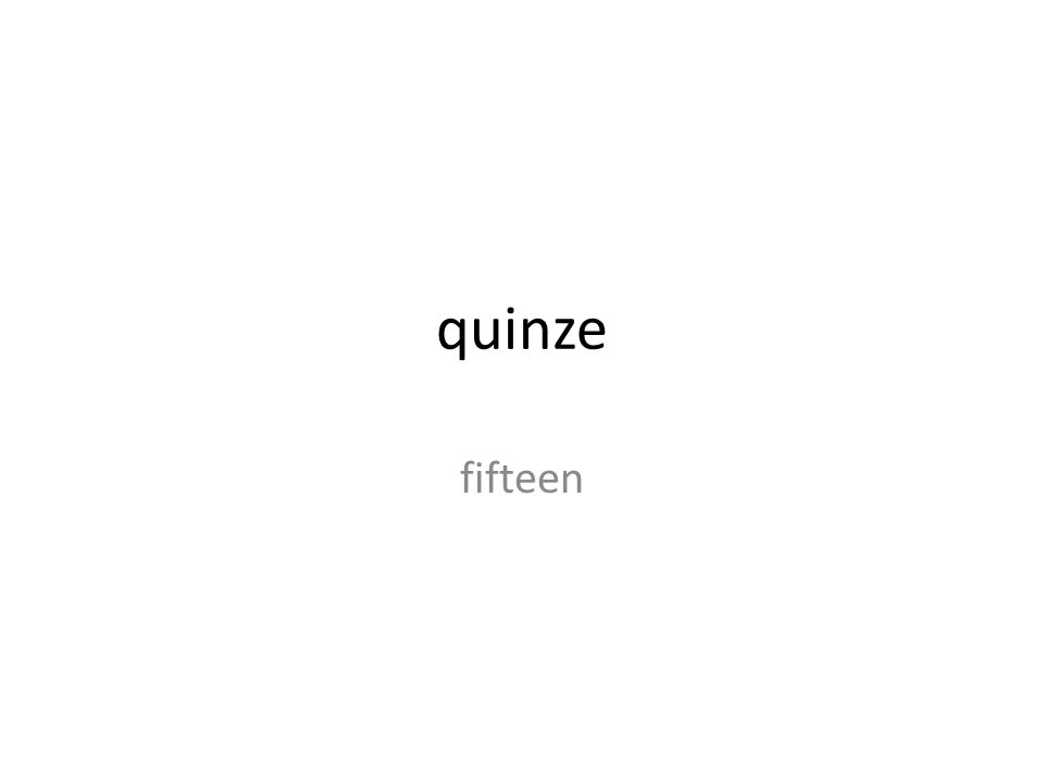 quinze fifteen