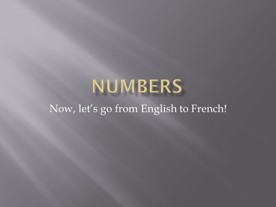 Now, let's go from English to French!