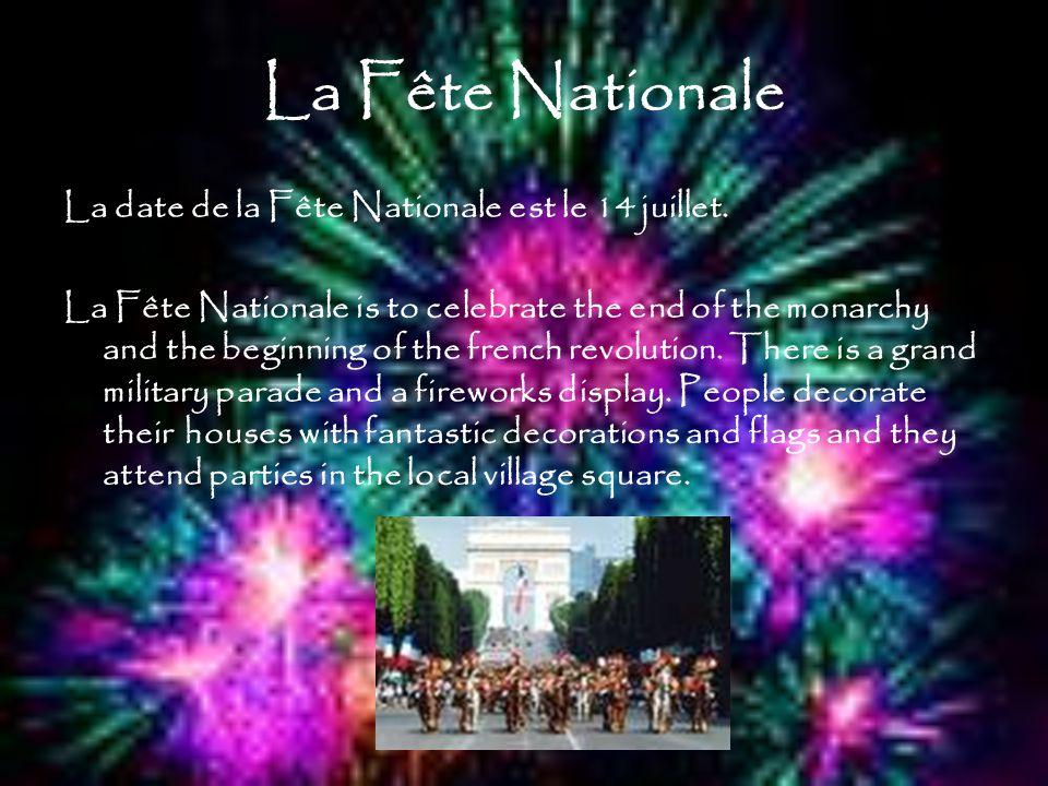 La Fête Nationale La date de la Fête Nationale est le 14 juillet. La Fête Nationale is to celebrate the end of the monarchy and the beginning of the f