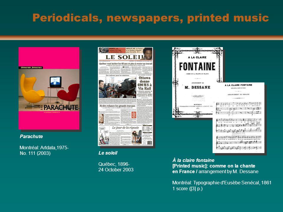 Parachute Montréal: Artdata,1975- No. 111 (2003) Le soleil Québec, 1896- 24 October 2003 À la claire fontaine [Printed music]: comme on la chante en F