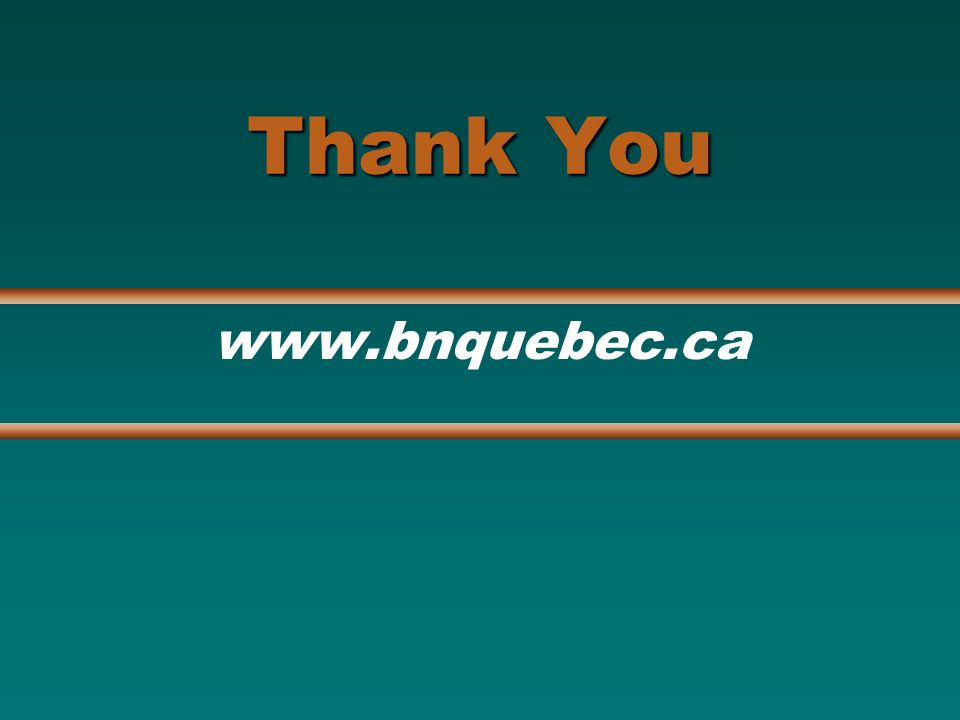 Thank You www.bnquebec.ca