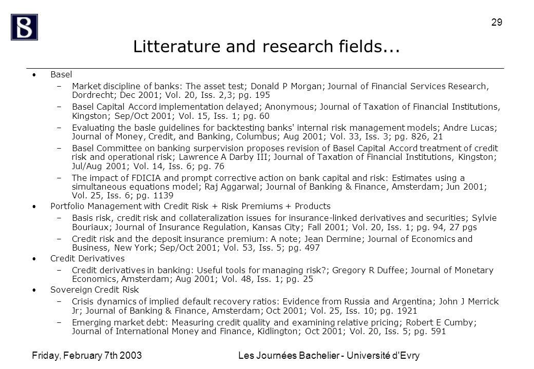 Friday, February 7th 2003Les Journées Bachelier - Université d'Evry 29 Litterature and research fields... Basel –Market discipline of banks: The asset