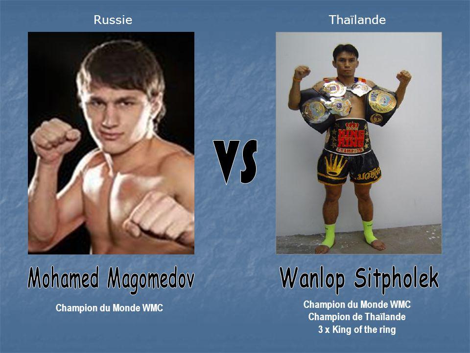 Champion du Monde WMC Champion du Monde WMC Champion de Thaïlande 3 x King of the ring RussieThaïlande
