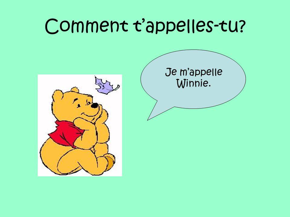 Je m'appelle Winnie.
