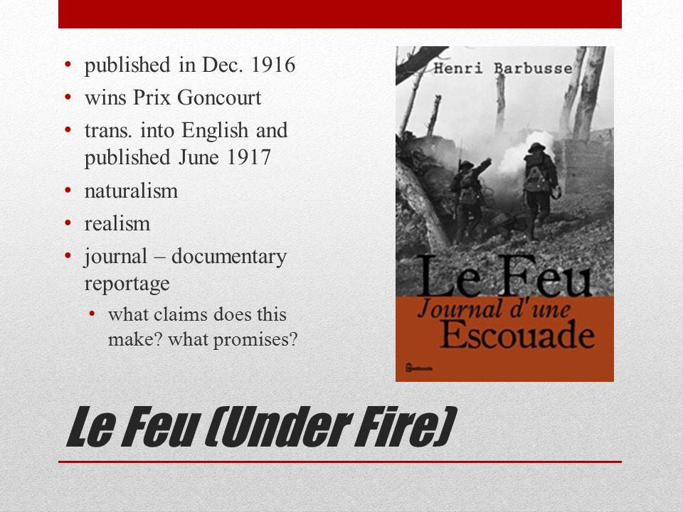 Le Feu (Under Fire) published in Dec. 1916 wins Prix Goncourt trans.