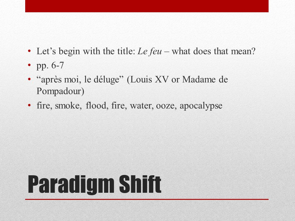 Paradigm Shift Let's begin with the title: Le feu – what does that mean.