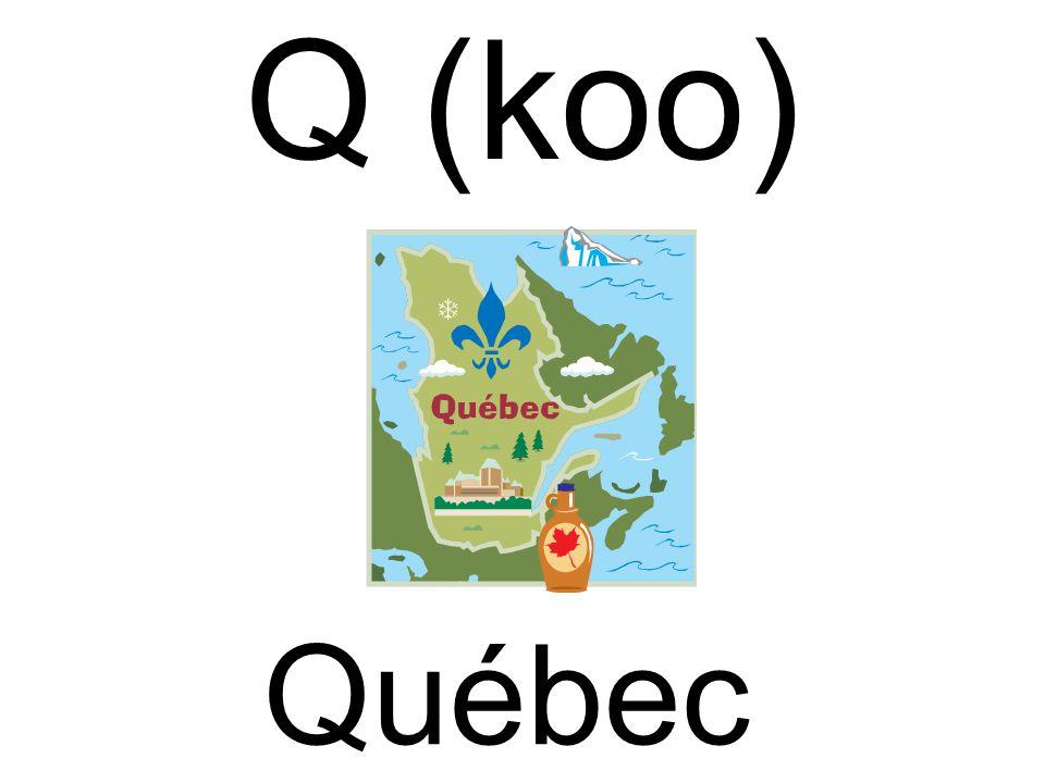 Q (koo) Québec