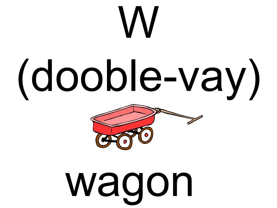 W (dooble-vay) wagon