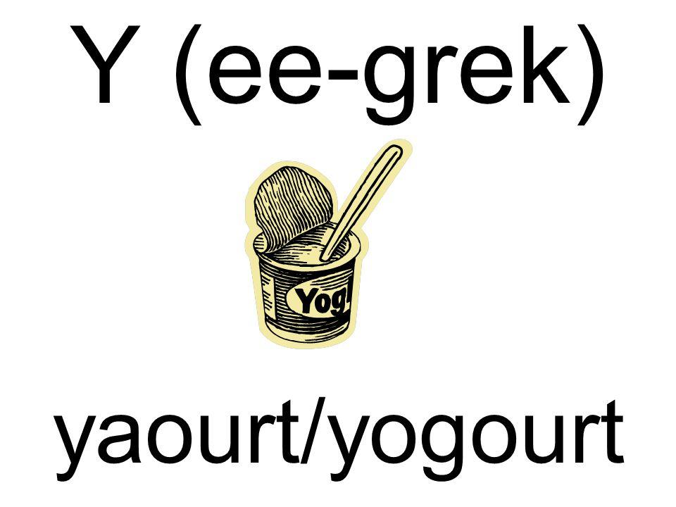 Y (ee-grek) yaourt/yogourt