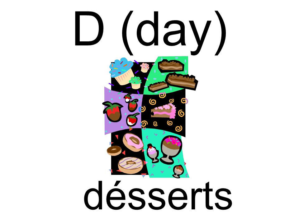 D (day) désserts