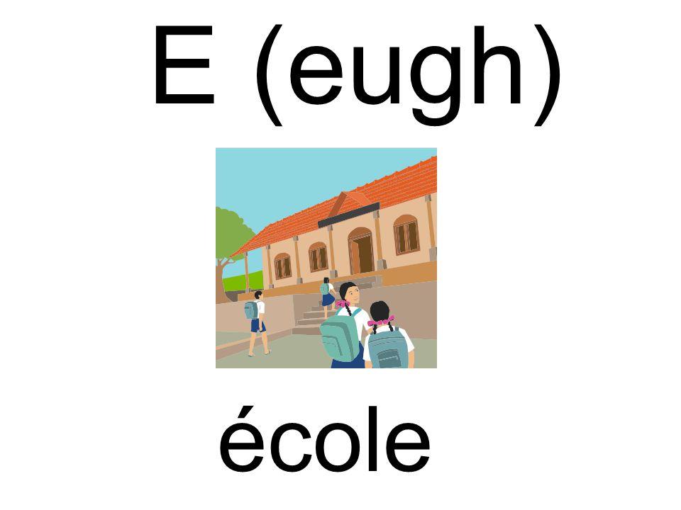 E (eugh) école