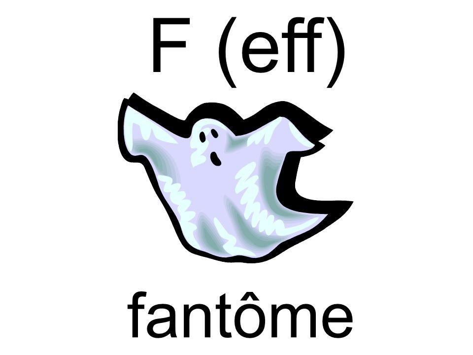 F (eff) fantôme